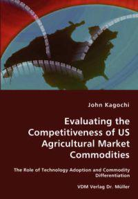Evaluating the Competitiveness of US Agricultural Market Commodities