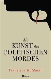 Die Kunst des politischen Mordes