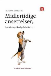 Midlertidige ansettelser, innleie og vikarbyrådirektivet - Nicolay Skarning | Ridgeroadrun.org