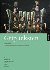 Grip teksten; norsk vg2 - Berit Helene Dahl, Arne Engelstad, Ingelin Engelstad, Ellen Beate Hellne-Halvorsen, Ivar Jemterud, Arne Torp, Cathrine Zandjani   Inprintwriters.org