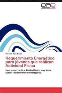 Requerimiento Energetico Para Jovenes Que Realizan Actividad Fisica