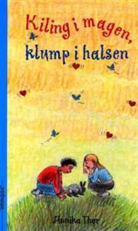 Kiling i magen, klump i halsen - Annika Thor   Inprintwriters.org