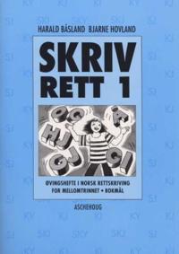 Skriv rett 1; øvingshefte i norsk rettskriving for mellomtrinnet