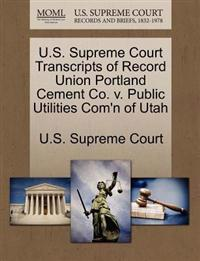 U.S. Supreme Court Transcripts of Record Union Portland Cement Co. V. Public Utilities Com'n of Utah