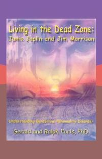 Living in the Dead Zone: Janis Joplin and Jim Morrison