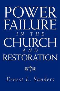 Power Failure in the Church and Restoration
