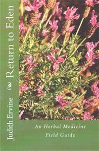 Return to Eden: An Herbal Medicine Field Guide