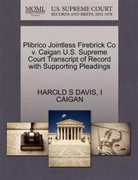 Plibrico Jointless Firebrick Co V. Caigan U.S. Supreme Court Transcript of Record with Supporting Pleadings