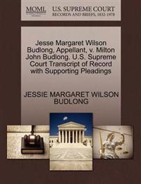 Jesse Margaret Wilson Budlong, Appellant, V. Milton John Budlong. U.S. Supreme Court Transcript of Record with Supporting Pleadings