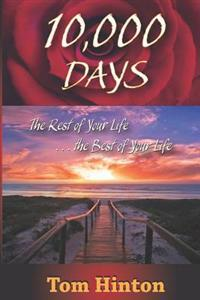 10,000 Days: The Rest of Your Life, the Best of Your Life