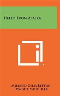 Hello from Alaska