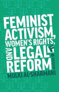 Feminist Activism, Women's Rights, and Legal Reform