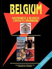 Belgium Government And Business Contacts Handbook