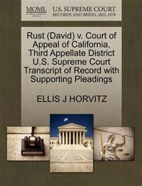 Rust (David) V. Court of Appeal of California, Third Appellate District U.S. Supreme Court Transcript of Record with Supporting Pleadings