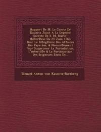 Rapport de M. Le Comte de Kaunitz Joint a la Depeche Secrete de S. M. Marie-Th Er Ese Du 25 Juin 1763: Pour Le R Eg(c)Ime Des Affaires Des Pays-Bas, &