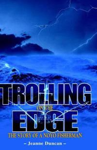 Trolling on the Edge - the Story of a Noyo Fisherman