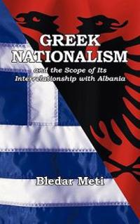 Greek Nationalism and the Scope of Its Interrelationship With Albania