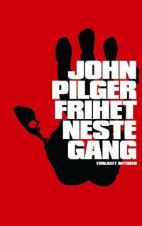 Frihet neste gang - John Pilger | Inprintwriters.org