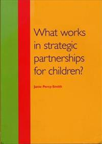 What Works in Strategic Partnerships for Children?