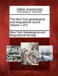The New York Genealogical and Biographical Record. Volume 1 of 5