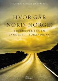 Hvor går Nord-Norge? bind 1