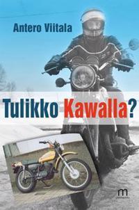 Tulikko Kawalla?