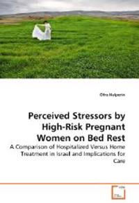 Perceived Stressors by High-Risk Pregnant Women on Bed Rest