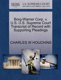 Borg-Warner Corp. V. U.S. U.S. Supreme Court Transcript of Record with Supporting Pleadings