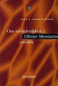 Om satsteknikken i Olivier Messiaens musikk - Nils E. Bjerkestrand | Inprintwriters.org
