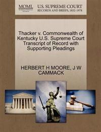 Thacker V. Commonwealth of Kentucky U.S. Supreme Court Transcript of Record with Supporting Pleadings