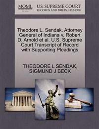 Theodore L. Sendak, Attorney General of Indiana V. Robert D. Arnold et al. U.S. Supreme Court Transcript of Record with Supporting Pleadings