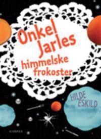 Onkel Jarles himmelske frokoster - Hilde Eskild | Inprintwriters.org
