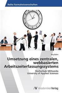 Umsetzung Eines Zentralen, Webbasierten Arbeitszeiterfassungssystems