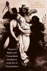 Women's Rights And Transatlantic Slavery In The Era Of Emancipation