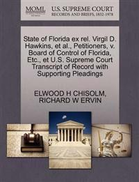 State of Florida Ex Rel. Virgil D. Hawkins, et al., Petitioners, V. Board of Control of Florida, Etc., Et U.S. Supreme Court Transcript of Record with Supporting Pleadings