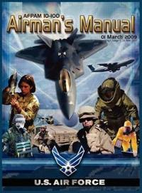 Airman's Manual Afpam 10-100. 01 March 2009, Incorporating Change 1, 24 June 2011