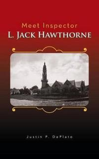Meet Inspector L. Jack Hawthorne