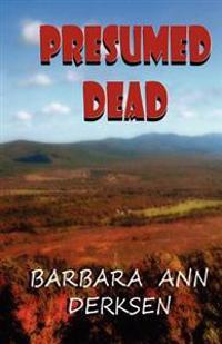 Presumed Dead: Wilton/Strait Murder Mystery Series