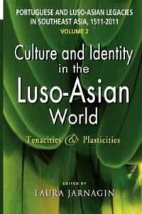 Portuguese and Luso-Asian Legacies in Southeast Asia, 1511-2011, Vol. 2