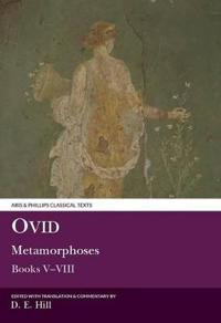 Ovid: Metamorphoses Books V-VIII