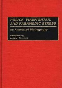 Police, Firefighter and Paramedic Stress