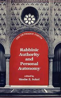 Rabbinic Authority and Personal Autonomy