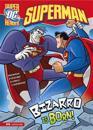 Superman: Bizarro Is Born!