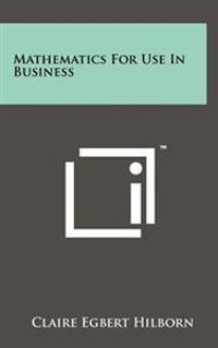 Mathematics for Use in Business