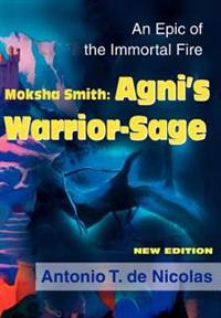 Moksha Smith Agni's Warrior-Sage