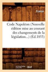 Code Napoleon (Nouvelle Edition Mise Au Courant Des Changements de La Legislation) (Ed.1853)