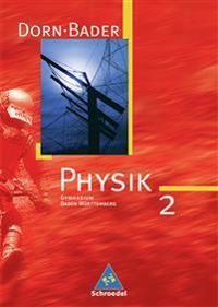 Dorn-Bader Physik 2. Neubearbeitung. Schülerbuch. Sekundarbereich 1. Baden-Württemberg