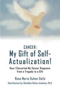 Cancer: My Gift of Self-actualization!:h