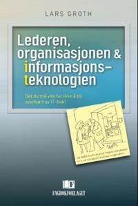 Lederen, organisasjonen og informasjonsteknologien