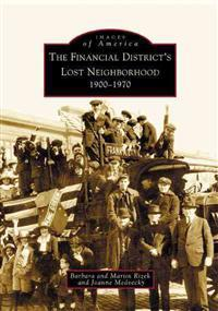The Financial District's Lost Neighborhood: 1900-1970